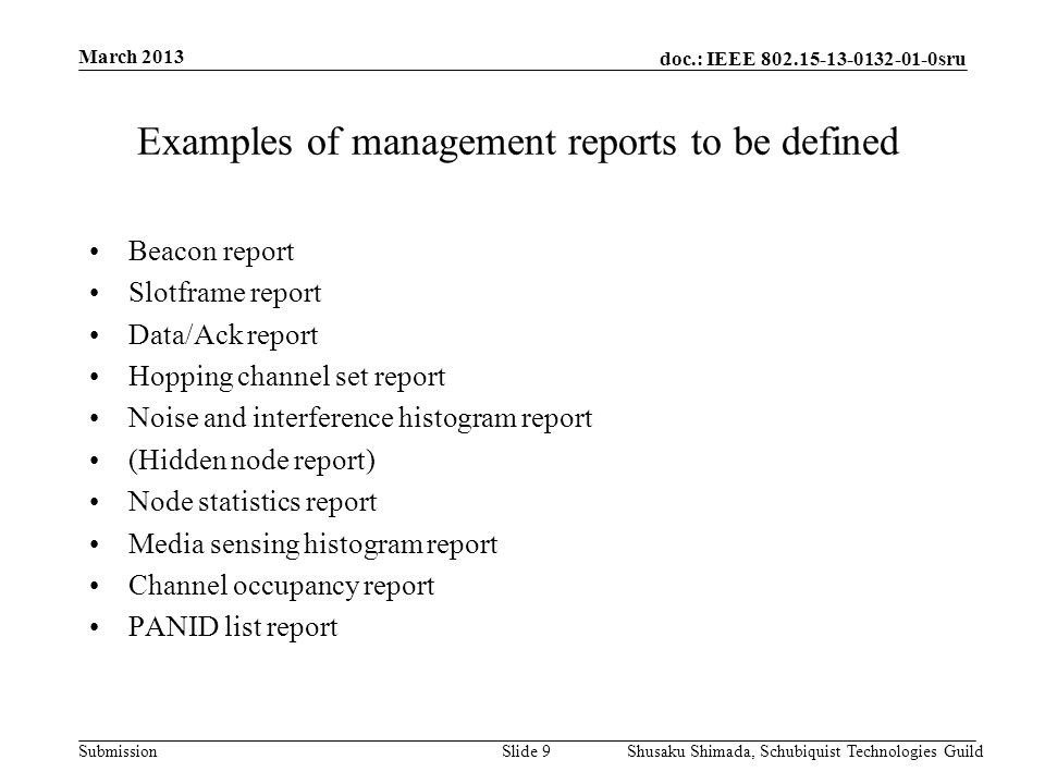 doc.: IEEE 802.15-13-0132-01-0sru Submission March 2013 Shusaku Shimada, Schubiquist Technologies GuildSlide 10 Stair up to SG from IG-SRU by focusing on Radio Resource Measurement & Management (RRMM) for crafting PAR and 5C.