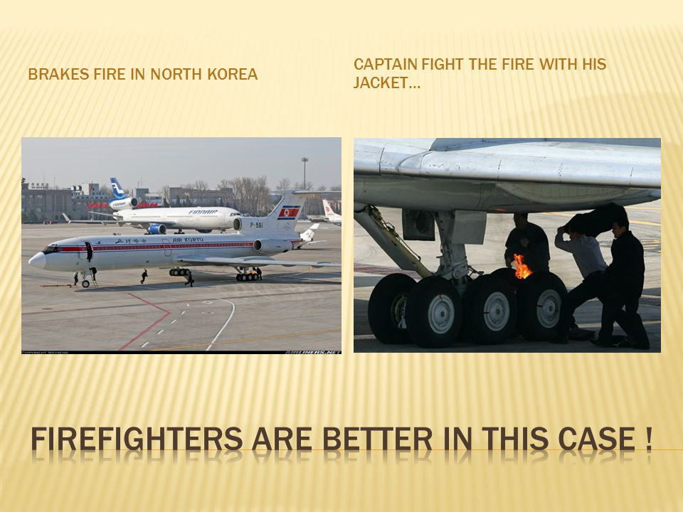 BRAKES FIRE IN NORTH KOREA CAPTAIN FIGHT THE FIRE WITH HIS JACKET…