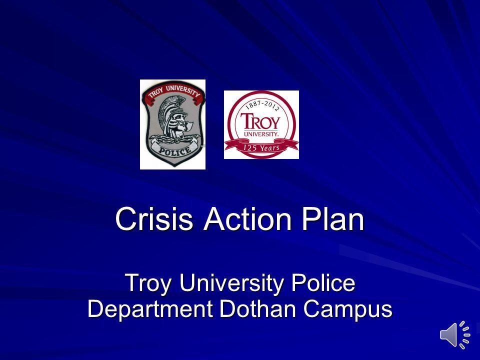 Crisis Action Plan Troy University Police Department Dothan Campus