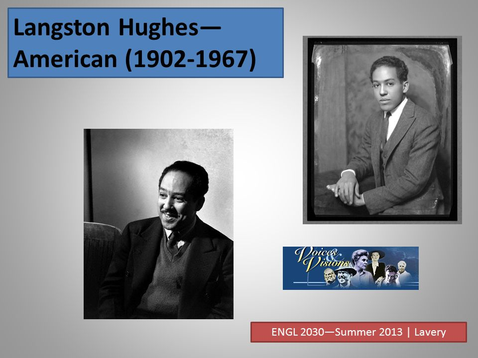 Langston Hughes— American (1902-1967) ENGL 2030—Summer 2013 | Lavery