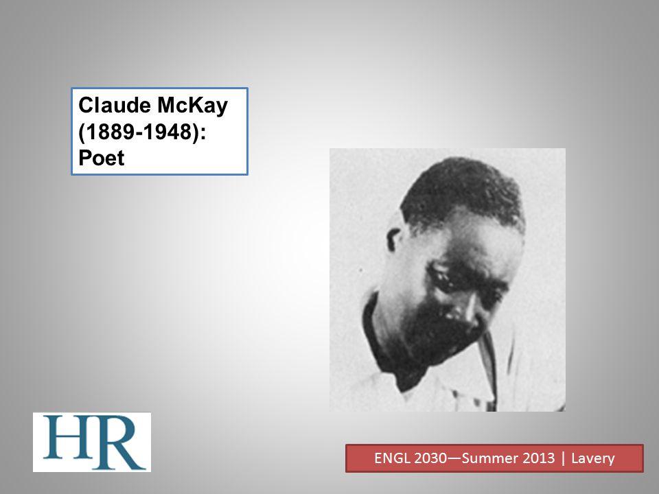 Claude McKay (1889-1948): Poet ENGL 2030—Summer 2013 | Lavery