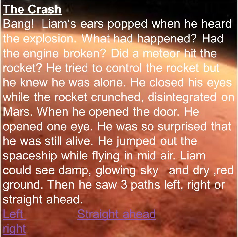 The Crash Bang.Liam ' s ears popped when he heard the explosion.