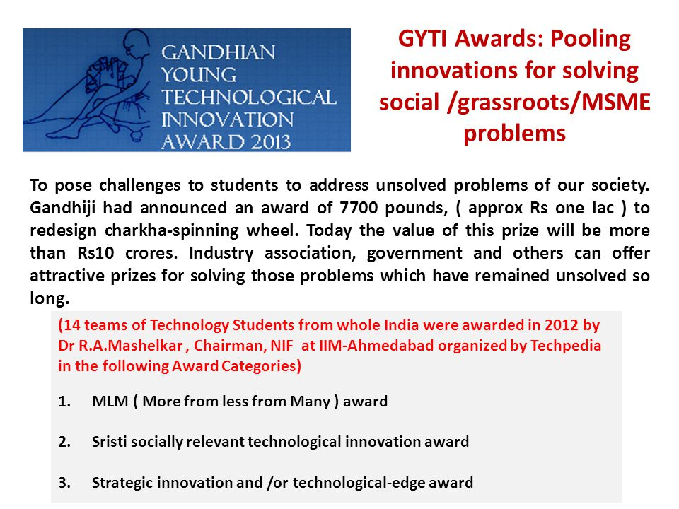 GYTI Awards: Pooling innovations for solving social /grassroots/MSME problems To pose challenges to students to address unsolved problems of our socie