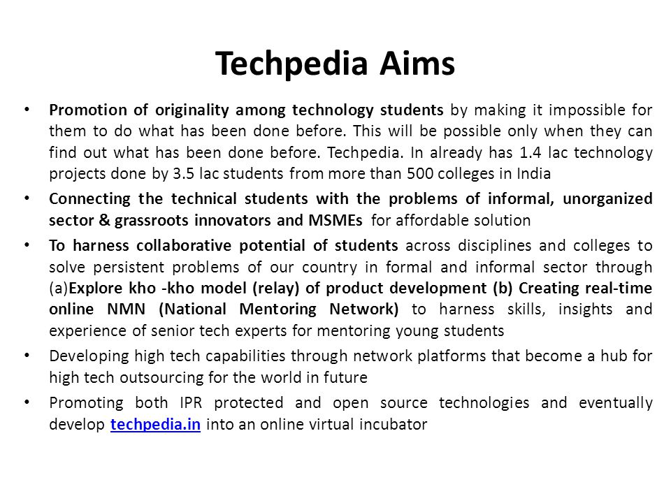 Techpedia Aims Promotion of originality among technology students by making it impossible for them to do what has been done before. This will be possi