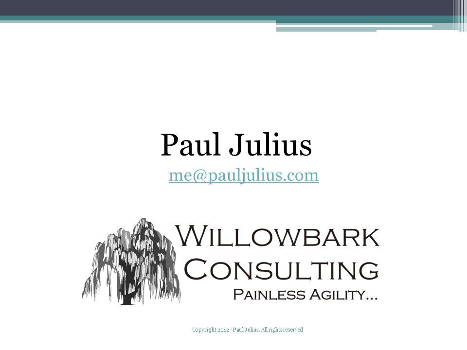 Paul Julius me@pauljulius.com Copyright 2012 - Paul Julius, All rights reserved