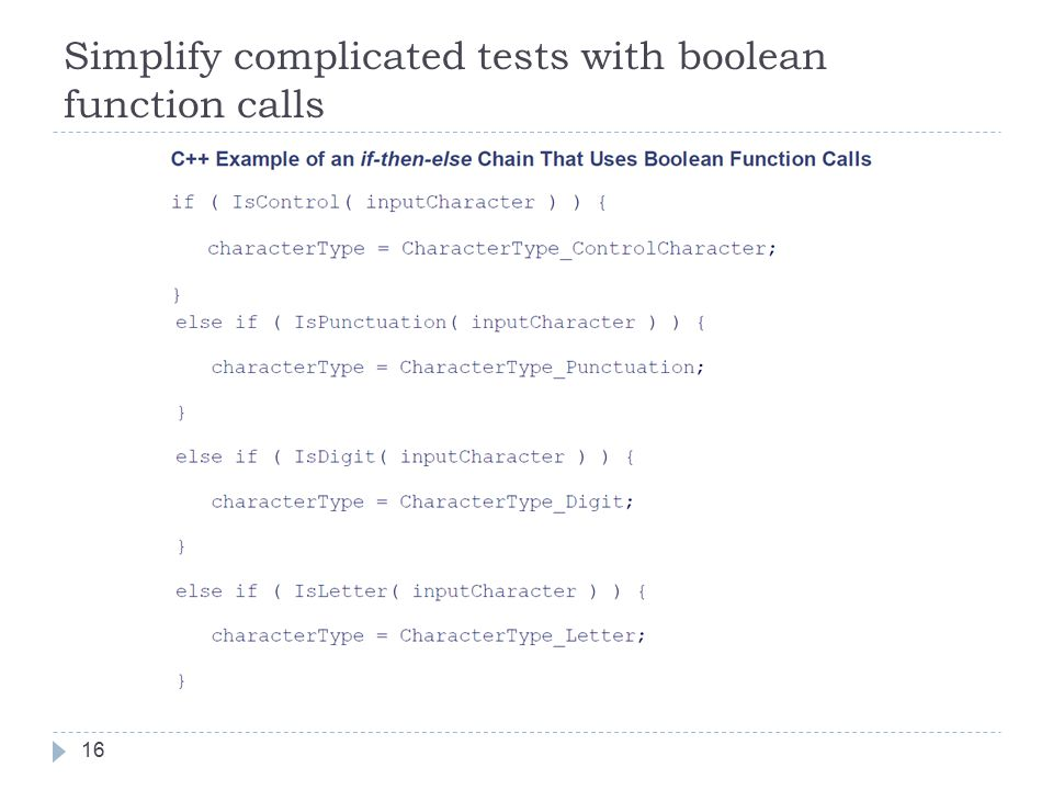 Simplify complicated tests with boolean function calls 16