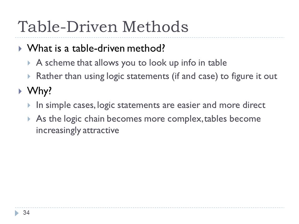 Table-Driven Methods 34  What is a table-driven method.