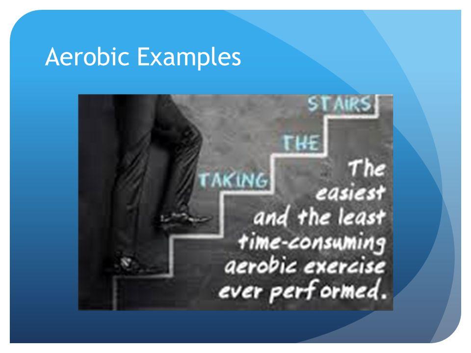 Aerobic Examples