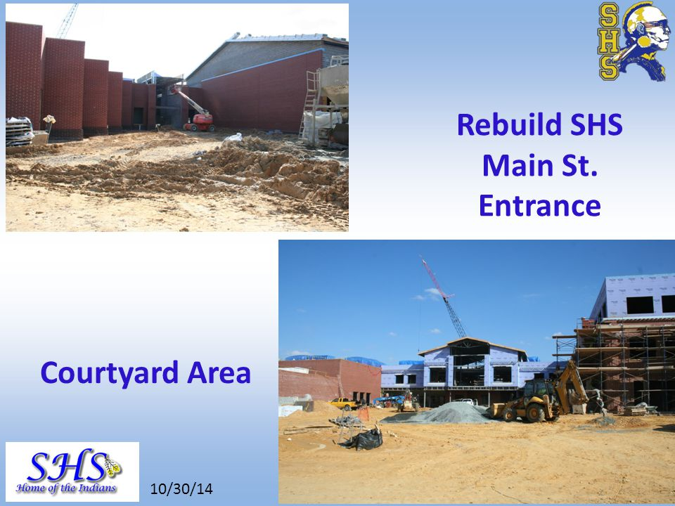 8/26/14 Courtyard Area Rebuild SHS Main St. Entrance 10/30/14