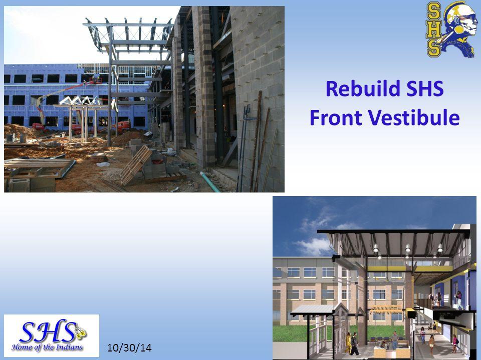 8/26/14 Rebuild SHS Front Vestibule 10/30/14
