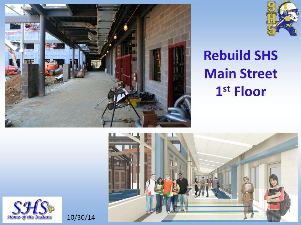 8/26/14 Rebuild SHS Main Street 1 st Floor 10/30/14