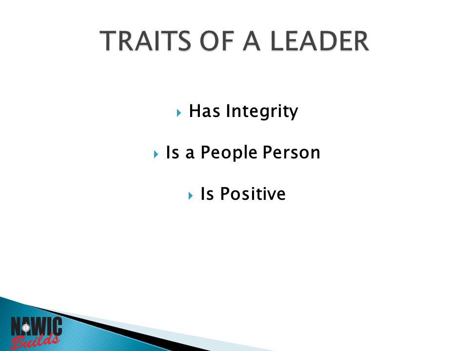  Has Integrity  Is a People Person  Is Positive