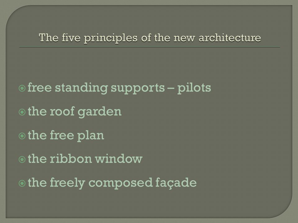  free standing supports – pilots  the roof garden  the free plan  the ribbon window  the freely composed façade