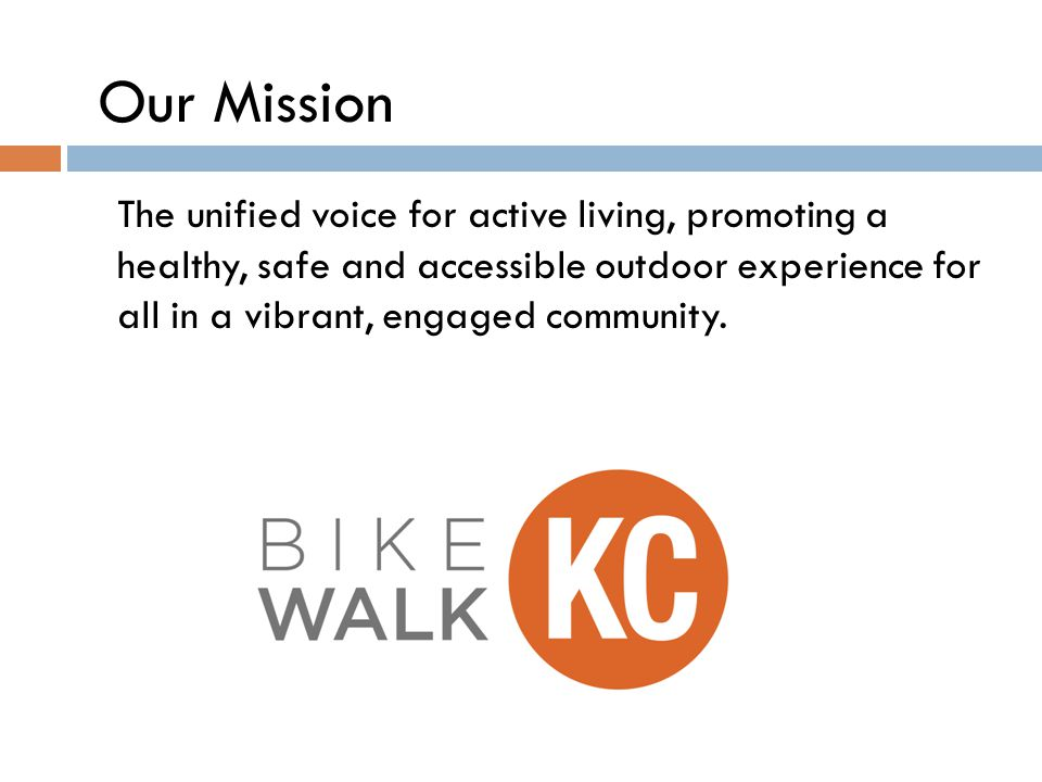 The unified voice for active living, promoting a healthy, safe and accessible outdoor experience for all in a vibrant, engaged community.