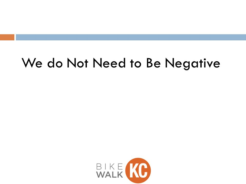 We do Not Need to Be Negative