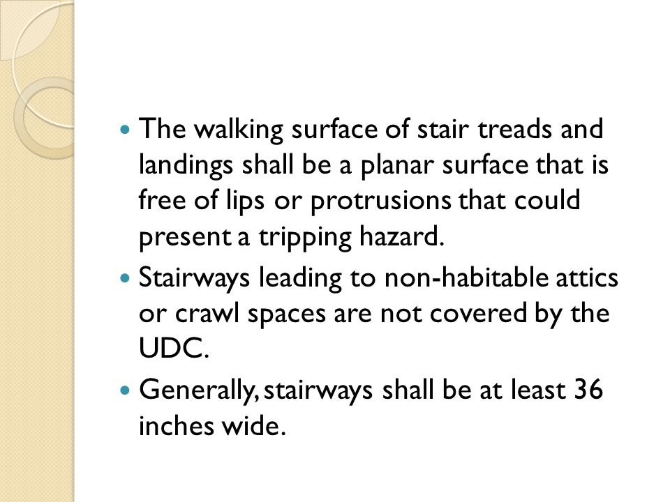 The walking surface of stair treads and landings shall be a planar surface that is free of lips or protrusions that could present a tripping hazard. S