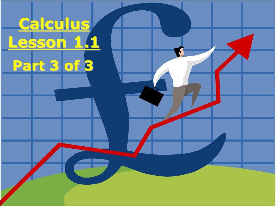 Calculus Lesson 1.1 Part 3 of 3