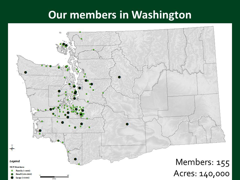 Members: 155 Acres: 140,000 Our members in Washington