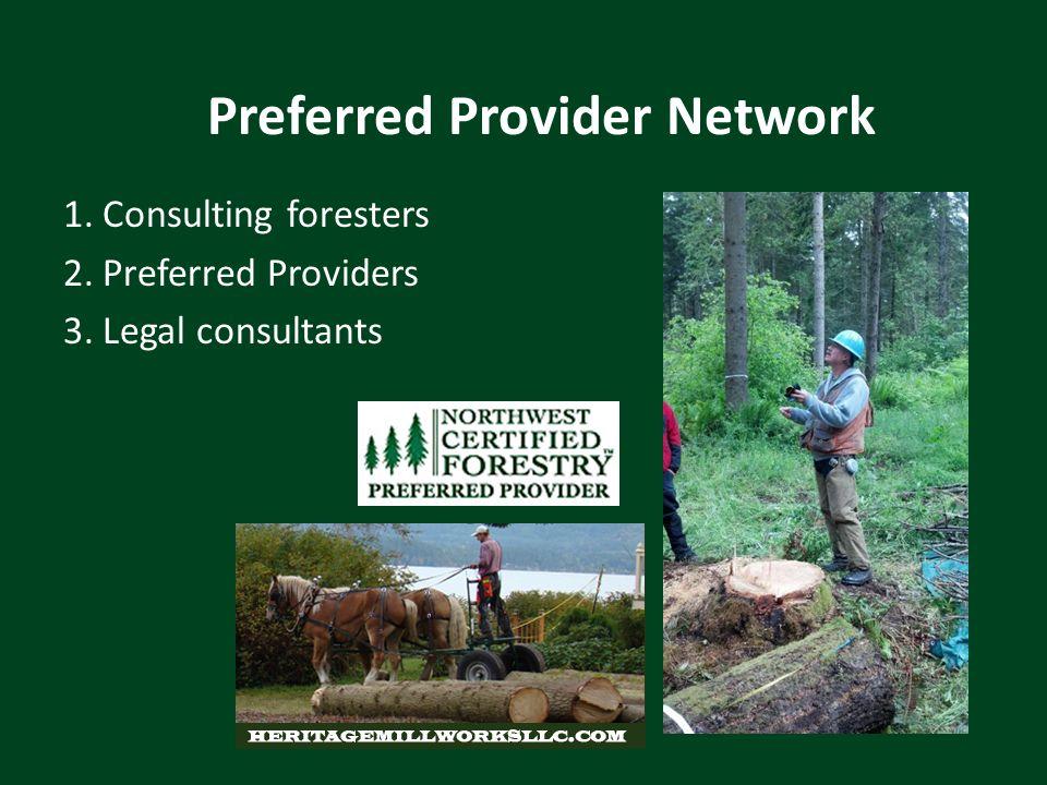 Preferred Provider Network 1.Consulting foresters 2.Preferred Providers 3.Legal consultants