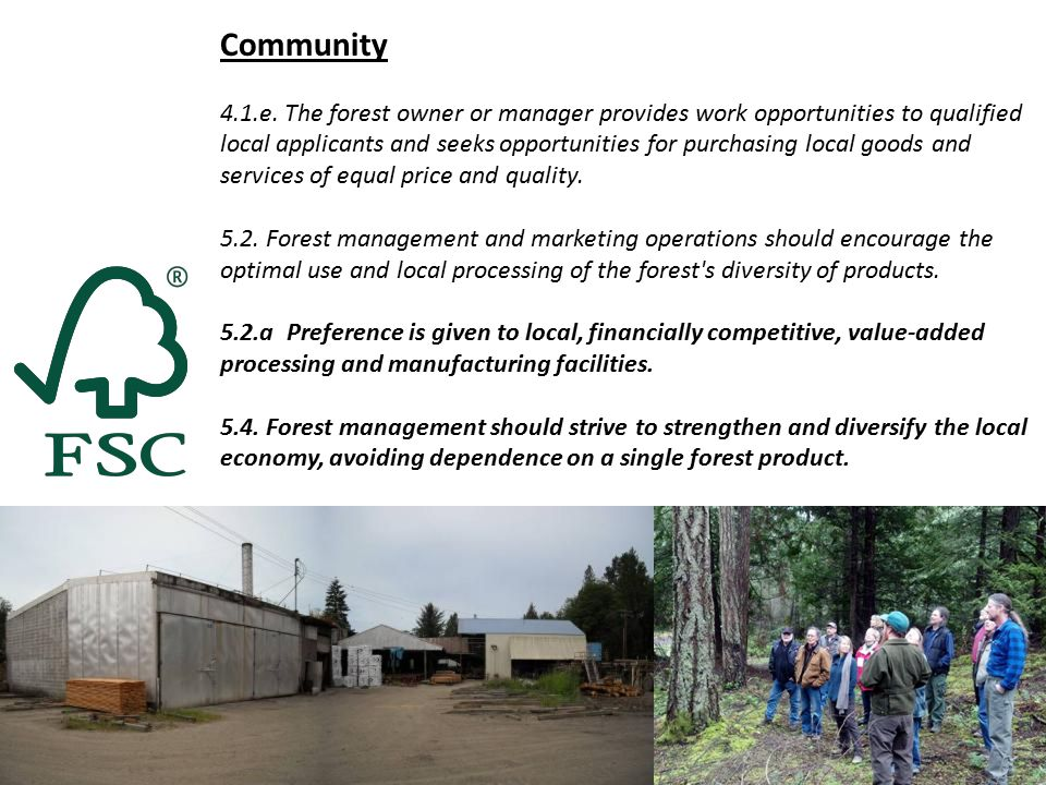 Community 4.1.e. The forest owner or manager provides work opportunities to qualified local applicants and seeks opportunities for purchasing local go