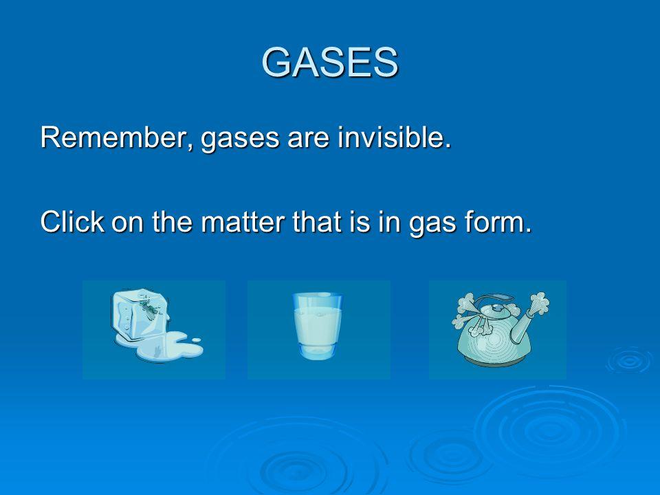GASES Which is a gas? milkappleoxygen