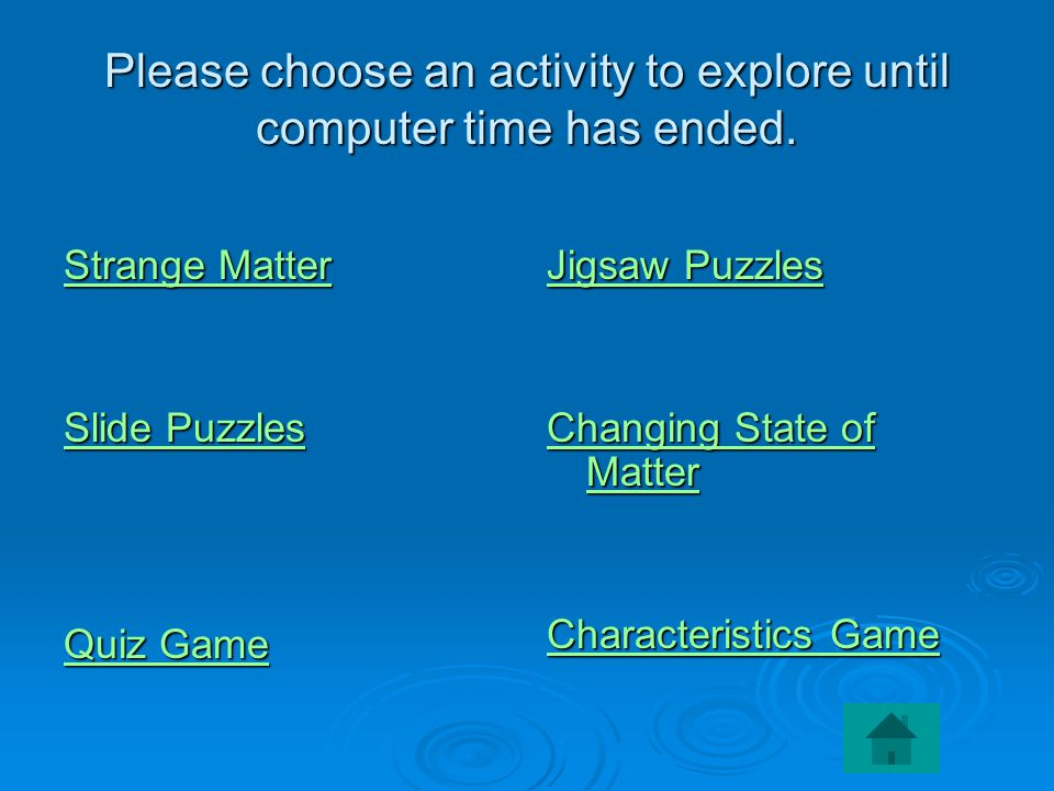 Please choose an activity to explore until computer time has ended.