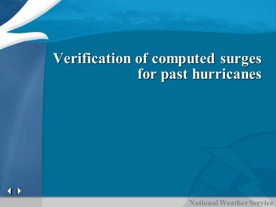 National Weather Service Verification of computed surges for past hurricanes