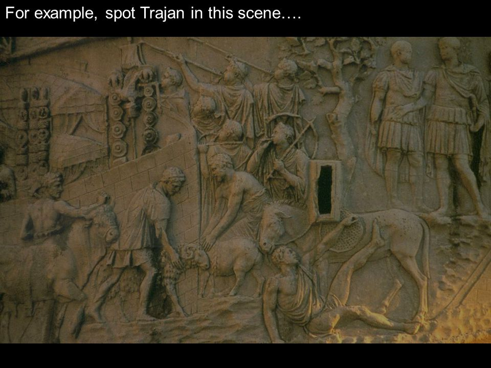 For example, spot Trajan in this scene….