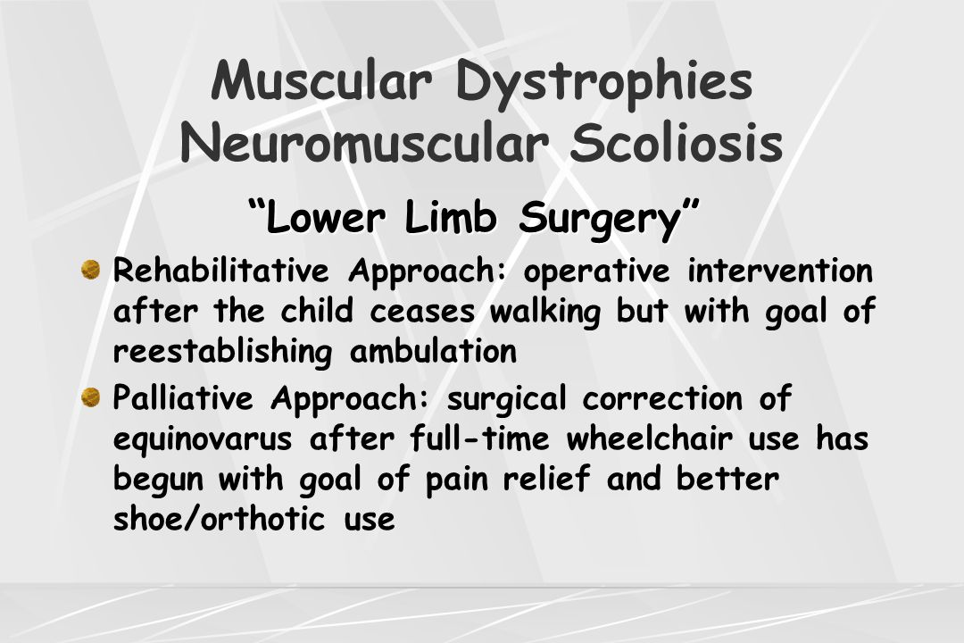 "Muscular Dystrophies Neuromuscular Scoliosis ""Lower Limb Surgery"" ""Lower Limb Surgery"" Rehabilitative Approach: operative intervention after the child"