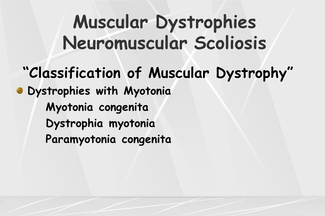 Muscular Dystrophies Neuromuscular Scoliosis Spinal Deformities Spinal Deformities Complications Complications Ramirez et al: reported a 27% major complication rate Substantial blood loss due to osteopenic bone Postoperative infection Hardware failure Curve progression