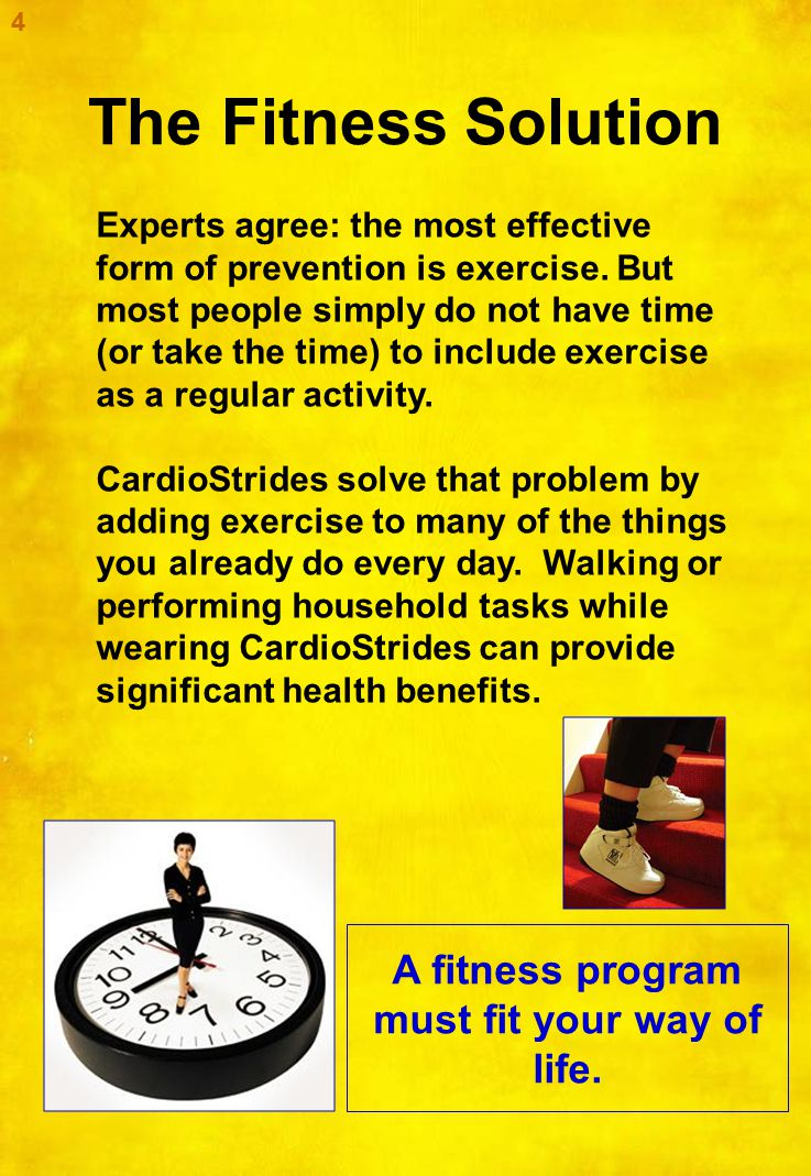 The Fitness Solution A fitness program must fit your way of life.