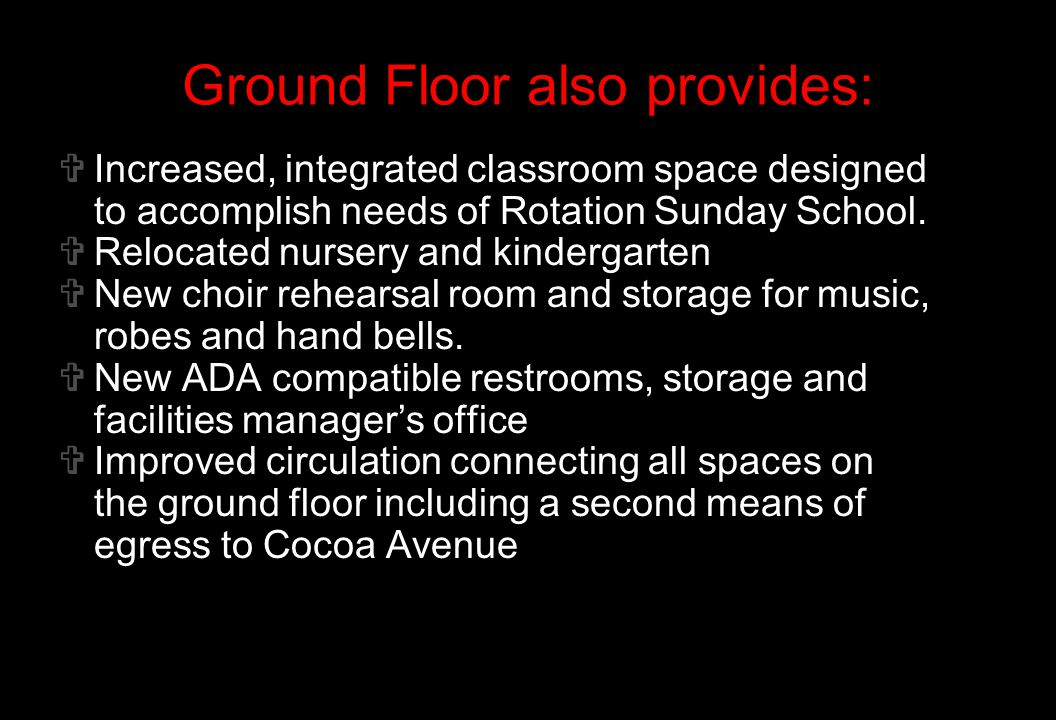   Increased, integrated classroom space designed to accomplish needs of Rotation Sunday School.