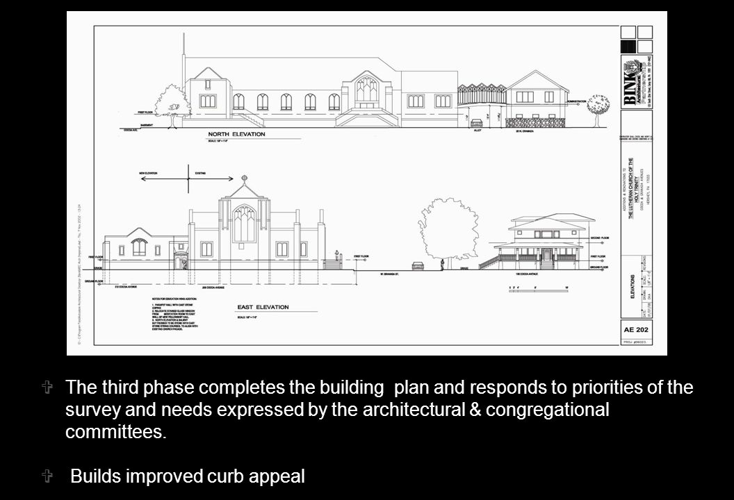  The third phase completes the building plan and responds to priorities of the survey and needs expressed by the architectural & congregational committees.