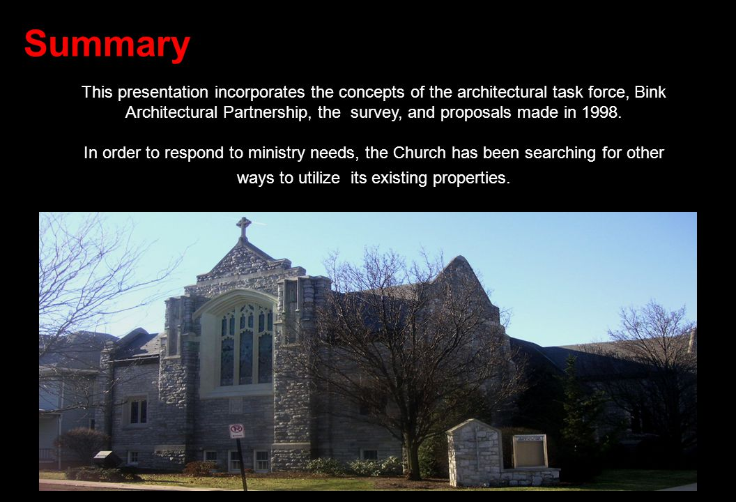 This presentation incorporates the concepts of the architectural task force, Bink Architectural Partnership, the survey, and proposals made in 1998.