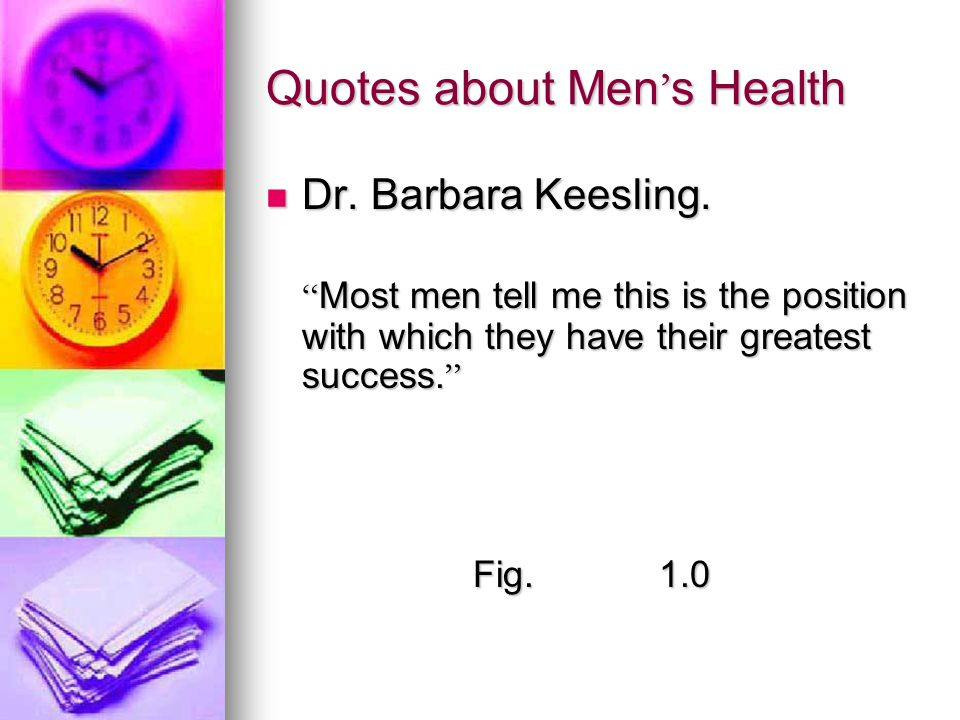 Quotes about Men ' s Health Dr. Barbara Keesling.