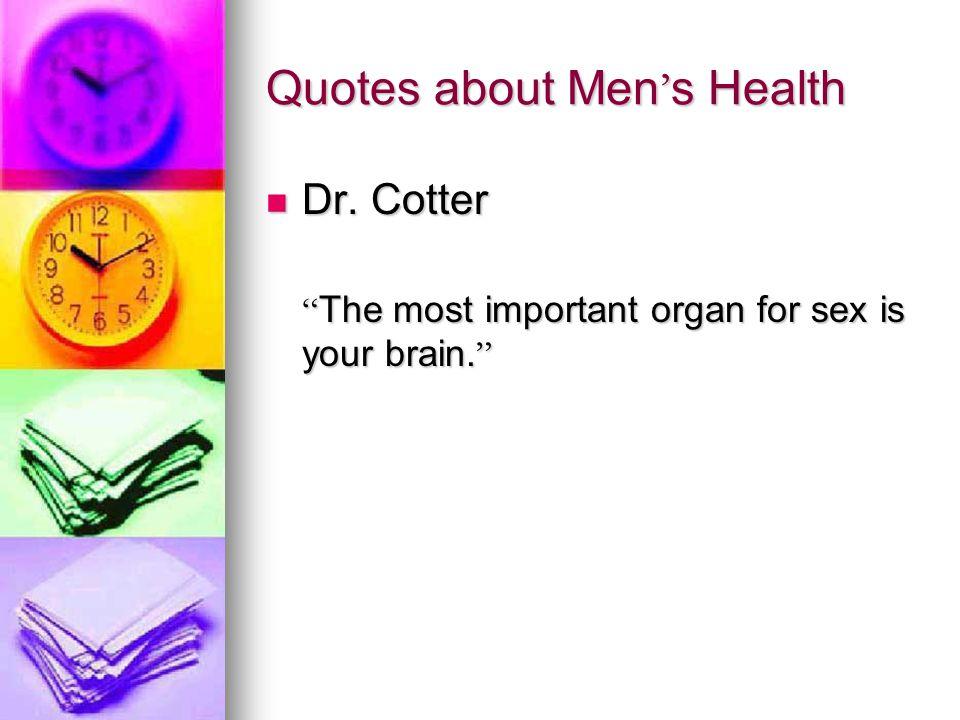 Quotes about Men ' s Health Dr. Cotter Dr.