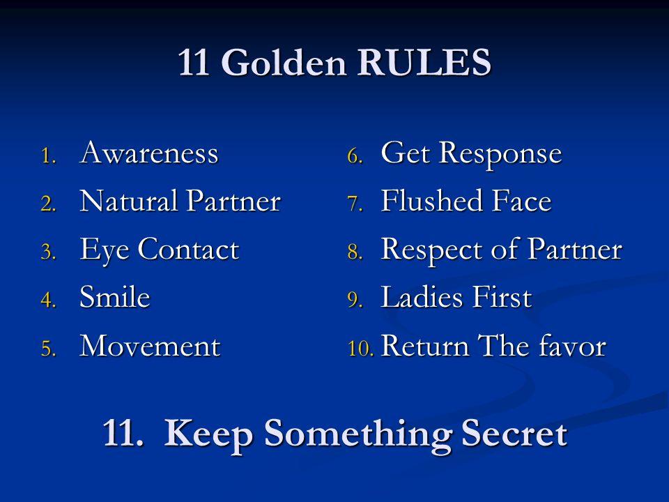 11 Golden RULES 1. Awareness 2. Natural Partner 3.