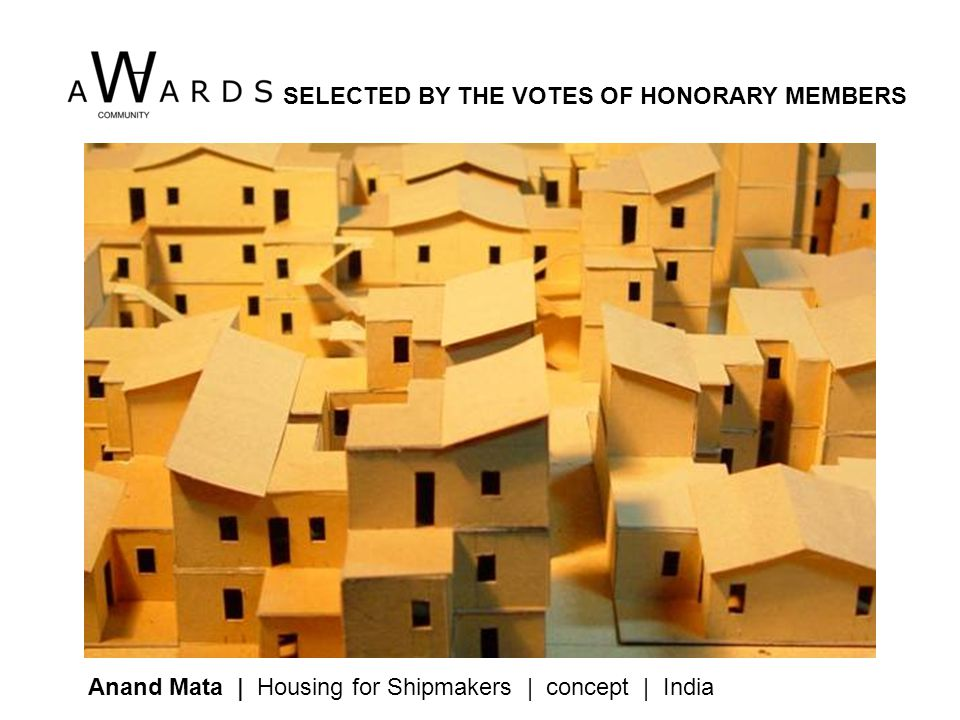 Anand Mata | Housing for Shipmakers | concept | India SELECTED BY THE VOTES OF HONORARY MEMBERS