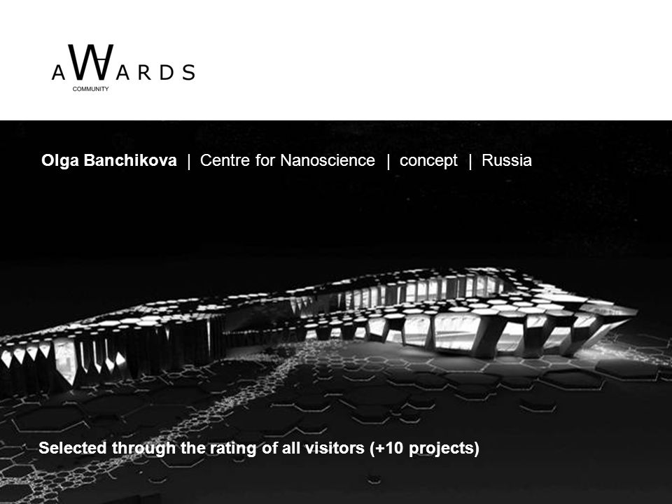 Olga Banchikova | Centre for Nanoscience | concept | Russia Selected through the rating of all visitors (+10 projects)