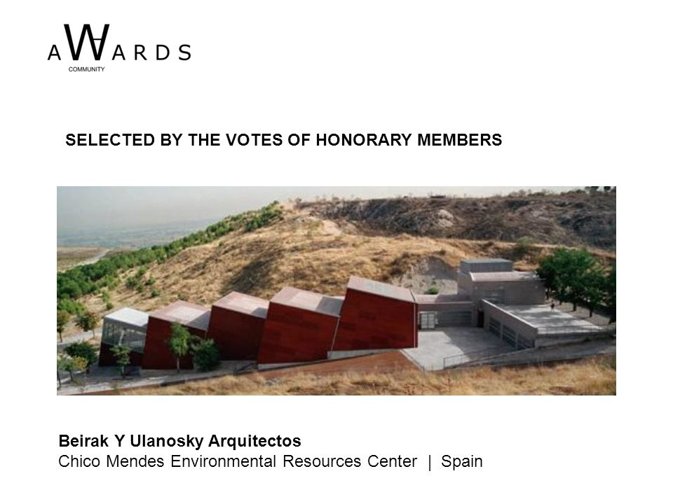 Beirak Y Ulanosky Arquitectos Chico Mendes Environmental Resources Center | Spain SELECTED BY THE VOTES OF HONORARY MEMBERS