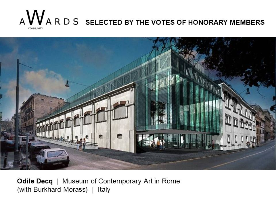 Odile Decq | Museum of Contemporary Art in Rome {with Burkhard Morass} | Italy SELECTED BY THE VOTES OF HONORARY MEMBERS