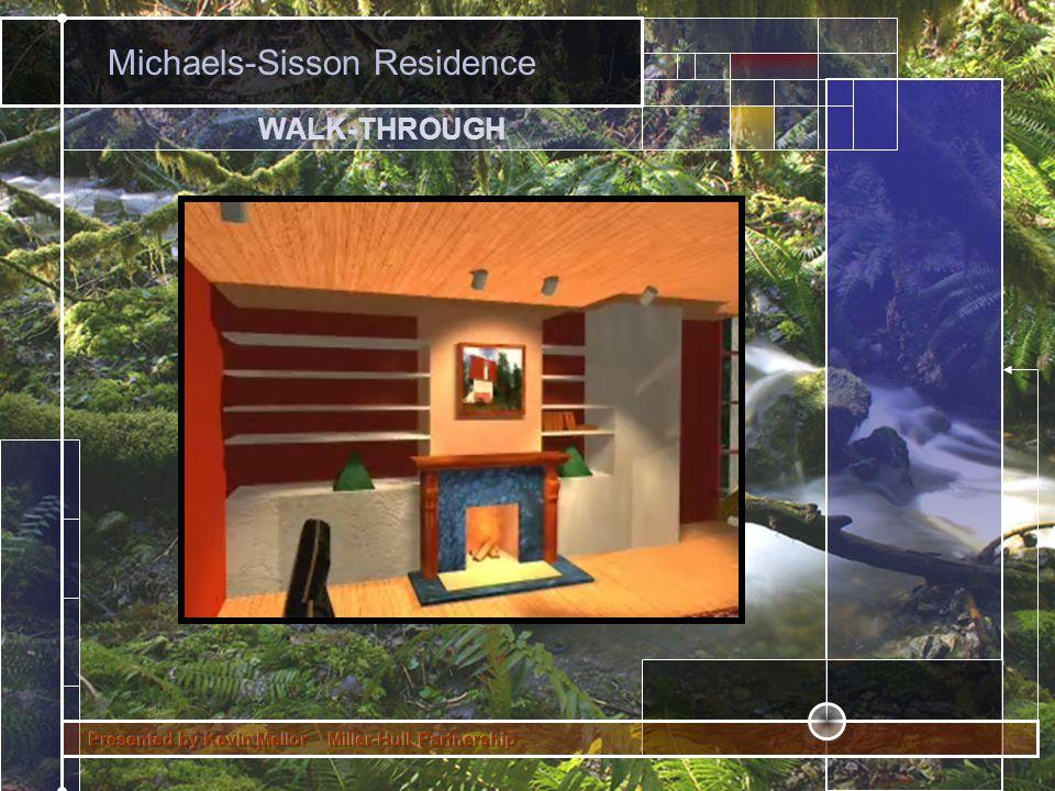 Michaels-Sisson Residence WALK-THROUGH