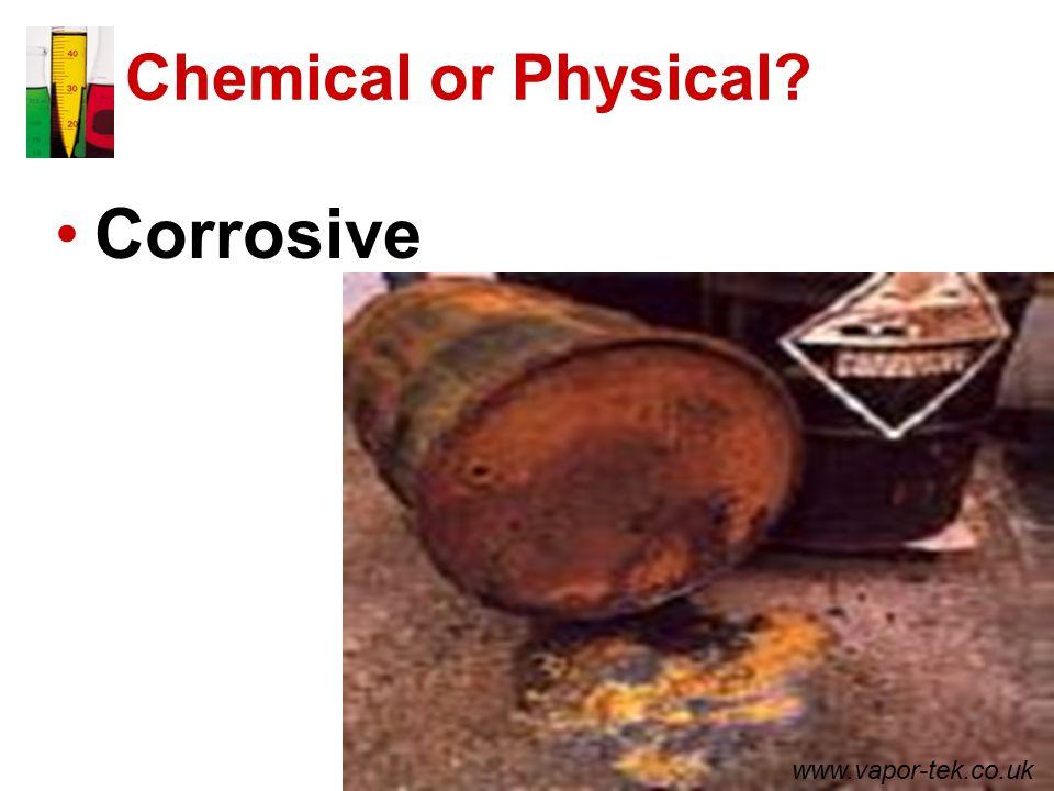 Chemical or Physical Corrosive www.vapor-tek.co.uk