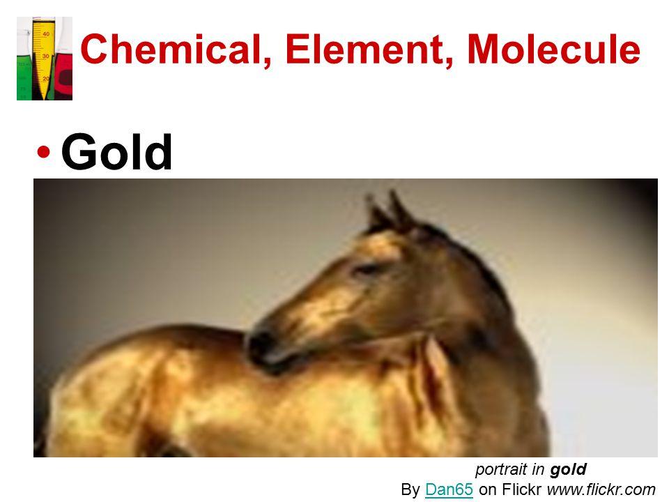Chemical, Element, Molecule Gold portrait in gold By Dan65 on Flickr www.flickr.comDan65