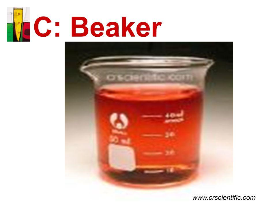C: Beaker www.crscientific.com