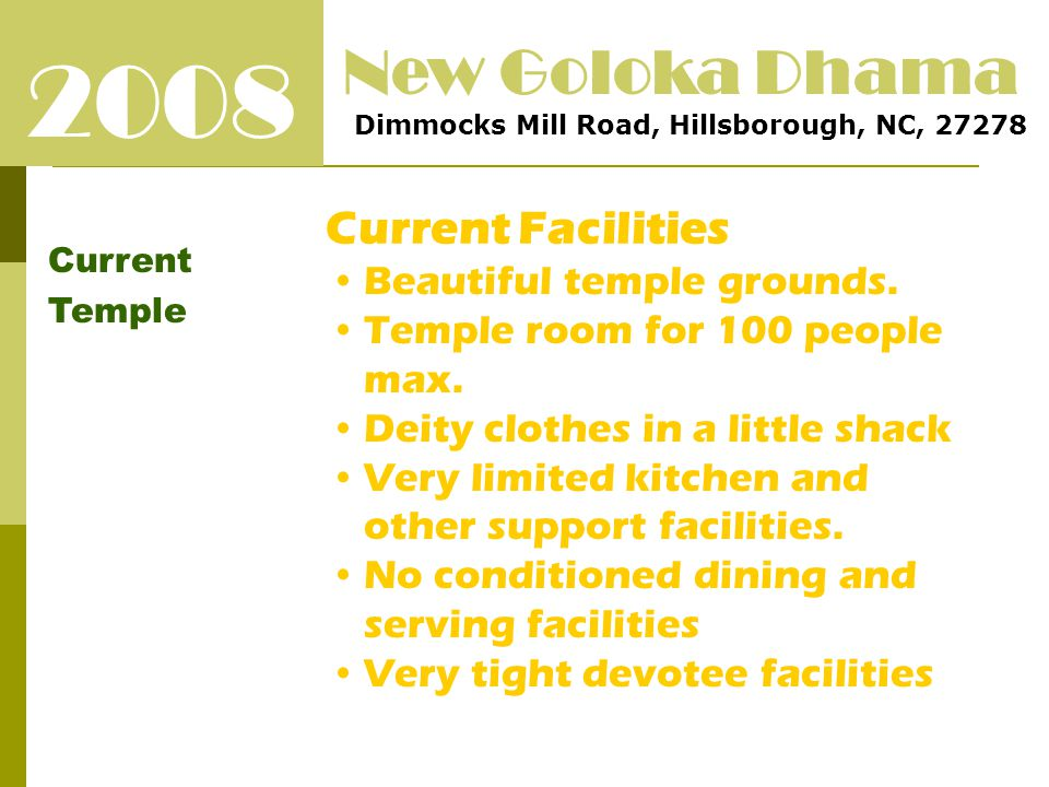 2008 Current Temple New Goloka Dhama Dimmocks Mill Road, Hillsborough, NC, 27278