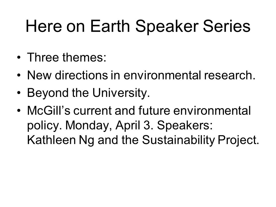 Here on Earth Speaker Series Three themes: New directions in environmental research.