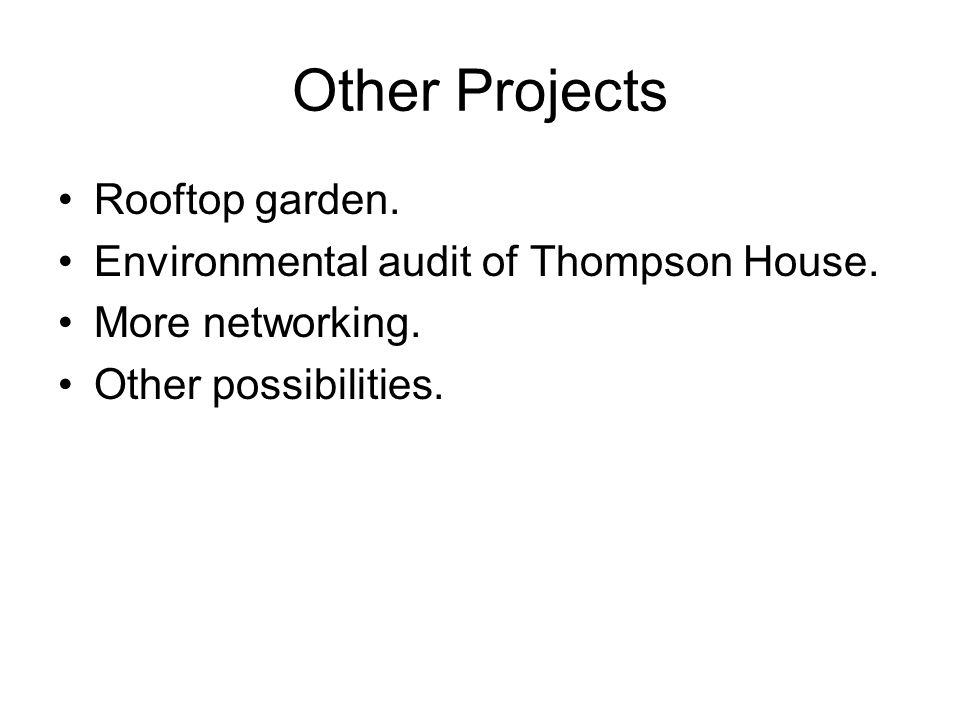 Other Projects Rooftop garden. Environmental audit of Thompson House.