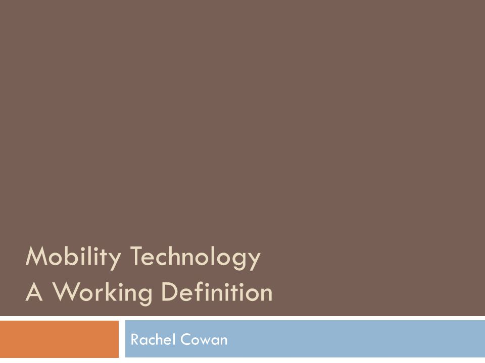 Overview  Mobility Technology Panel Scope  Mobility in the ICF Context  Technology Approaches to Improve Mobility