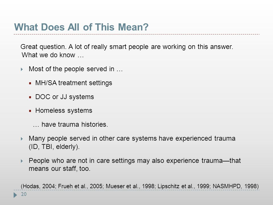 20 What Does All of This Mean? Great question. A lot of really smart people are working on this answer. What we do know …  Most of the people served